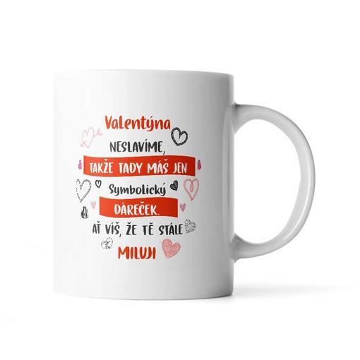 Valentýna neslavíme ...